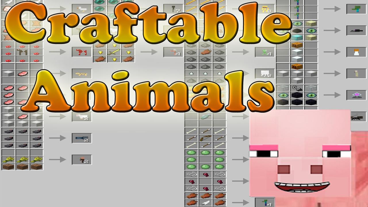 Скачать мод Craftable Animals для minecraft